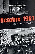 OCTOBRE 1961 : UM MASSACRE À PARIS by…