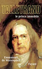 Talleyrand : Le prince immobile by Emmanuel…