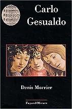 Carlo Gesualdo by Denis Morrier