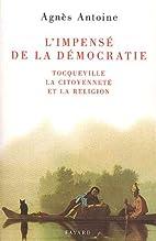 L'impensé de la démocratie: Tocqueville,…