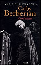 Cathy Berberian, cant'actrice by M.-C.…