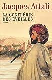Jacques Attali: La Confrerie Des Eveilles