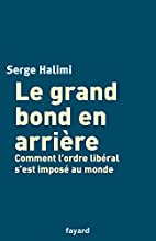 Le grand bond en arrière by Serge Halimi