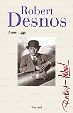 Robert Desnos by Anne Egger