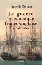La guerre économique franco-anglaise…