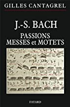 J.-S. Bach : Passions, messes et motets by…