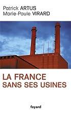 La France sans ses usines by Patrick Artus