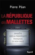 La République des mallettes by Pierre…