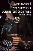 Des Chrétiens contre les croisades:…
