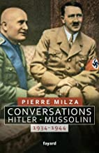 Conversations Hitler-Mussolini: 1934-1944 by…