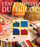 Buss, Katharina: L'Encyclopédie du tricot (French Edition)