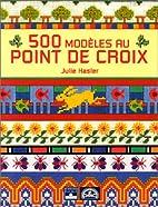500 modèles au point de croix by Julie…