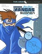 Dessine les mangas Shonen by Caroline Ta