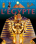 L'Egypte ancienne by Philippe Lamarque