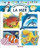 Les animaux de la mer by Collectif