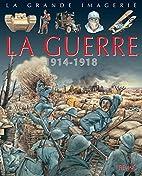 La guerre : 1914-1918 by Christine Sagnier
