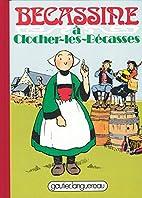 Bécassine à Clocher-les-Bécasses, tome 17…