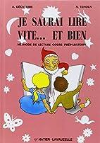 Je saurai lire vite et bien by A. Decatoire