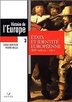 Histoire de l'Europe, tome 3 : États et…