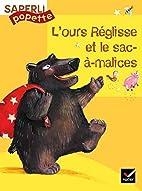 L'ours Réglisse et le sac…