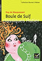 Oeuvres & Themes: Boule De Suif (French…