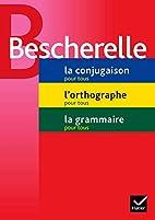 Bescherelle : La Conjugaison - L'Orthographe…
