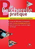 Bescherelle: Le Bescherelle pratique: Maitriser le francais au quotidien (French Edition)