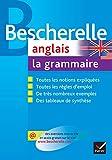 Bescherelle: Bescherelle - anglais: la grammaire (French Edition)