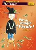 Rose Impey: Zazie Sorciere: Pas De Magie a L'Ecole! (French Edition)