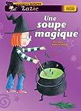 Impey, Rose: Zazie Sorciere: Une Soupe Magique (French Edition)