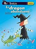Impey, Rose: Zazie sorcière: Le dragon abandonné