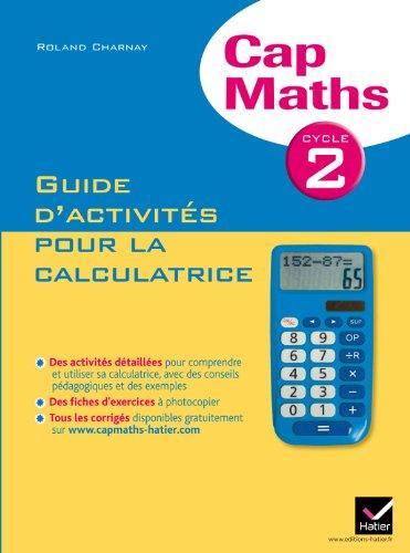 cap-maths-cycle-2-ed-2012-guide-dactivites-pour-la-calculatrice