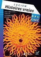 Histoires vraies, livres I et II by Lucien…