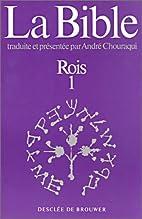 La Bible, tome 8 : Rois, volume 1 by André…