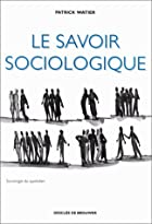 Le savoir sociologique (Sociologie du…