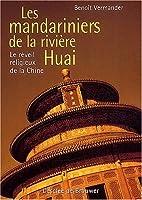 Les Mandariniers de la rivière Huai :…