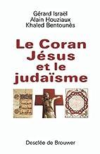 Le Coran, Jésus et le Judaïsme by Khaled…