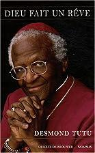DIEU FAIT UN RÊVE by Desmond Tutu