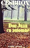 Cesbron, Gilbert: Don Juan en automne (French Edition)
