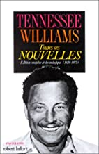 Toutes ses nouvelles by Tennessee Williams