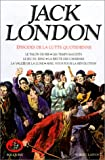 London, Jack: Oeuvres de Jack London, tome 6: Episodes de la lutte quotidienne (French Edition)