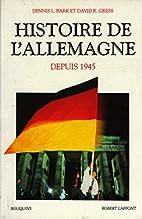 Histoire de l'Allemagne 1945-1991 by Dennis…