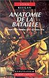 Keegan, John: Anatomie de la bataille (French Edition)