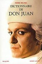 Dictionnaire de Don Juan by Pierre Brunel