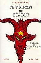 Les Évangiles du diable, suivi de Le Grand…