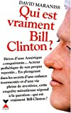 Maraniss, David: Qui est vraiment Bill Clinton? (French Edition)