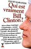 Maraniss, David: Qui est vraiment Bill Clinton? (French Edition)