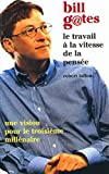 Gates, Bill: Le travail à la vitesse de la pensée (French Edition)