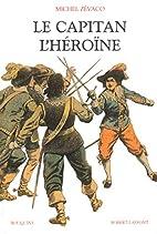 Le Capitan : L'héroïne by Michel Zévaco