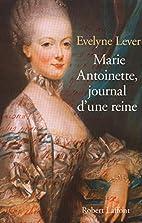 Marie-Antoinette : Journal d'une reine…